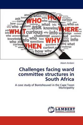 Challenges Facing Ward Committee Structures in South Africa (Paperback)