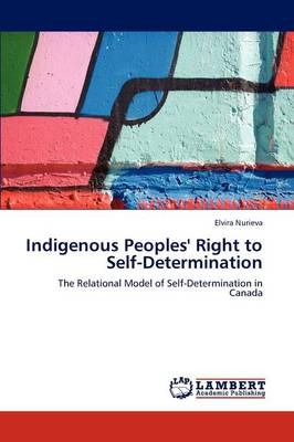 Indigenous Peoples' Right to Self-Determination (Paperback)