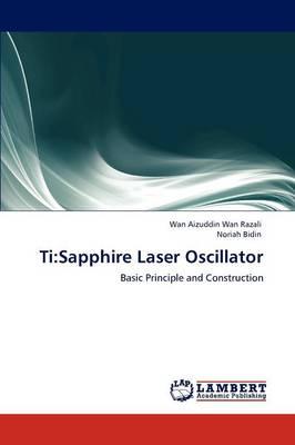 Ti: Sapphire Laser Oscillator (Paperback)