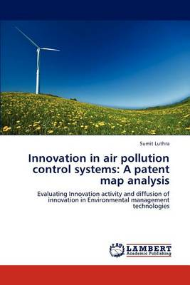 Innovation in Air Pollution Control Systems: A Patent Map Analysis (Paperback)