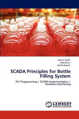 Scada Principles for Bottle Filling System (Paperback)