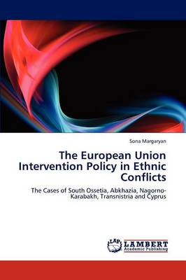 The European Union Intervention Policy in Ethnic Conflicts (Paperback)