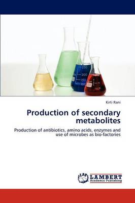 Production of Secondary Metabolites (Paperback)