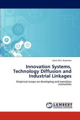 Innovation Systems, Technology Diffusion and Industrial Linkages (Paperback)