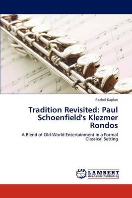 Tradition Revisited: Paul Schoenfield's Klezmer Rondos (Paperback)