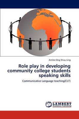 Role Play in Developing Community College Students Speaking Skills (Paperback)
