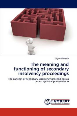 The Meaning and Functioning of Secondary Insolvency Proceedings (Paperback)