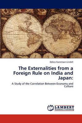 The Externalities from a Foreign Rule on India and Japan (Paperback)
