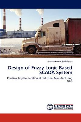 Design of Fuzzy Logic Based Scada System (Paperback)