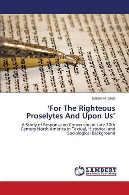 'For the Righteous Proselytes and Upon Us' (Paperback)