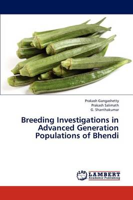 Breeding Investigations in Advanced Generation Populations of Bhendi (Paperback)