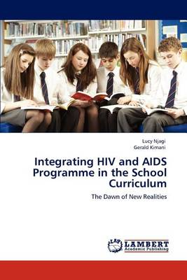 Integrating HIV and AIDS Programme in the School Curriculum (Paperback)