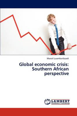 Global Economic Crisis: Southern African Perspective (Paperback)