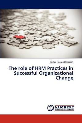The Role of Hrm Practices in Successful Organizational Change (Paperback)