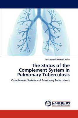The Status of the Complement System in Pulmonary Tuberculosis (Paperback)