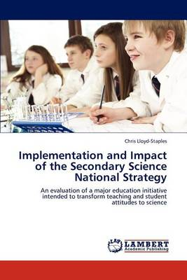 Implementation and Impact of the Secondary Science National Strategy (Paperback)