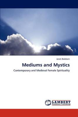 Mediums and Mystics (Paperback)