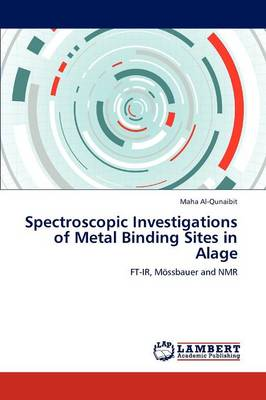 Spectroscopic Investigations of Metal Binding Sites in Alage (Paperback)