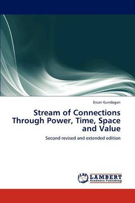 Stream of Connections Through Power, Time, Space and Value (Paperback)