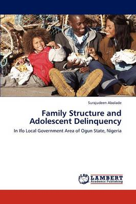 Family Structure and Adolescent Delinquency (Paperback)