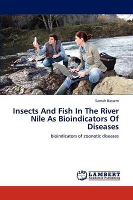Insects and Fish in the River Nile as Bioindicators of Diseases (Paperback)