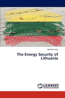 The Energy Security of Lithuania (Paperback)