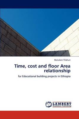 Time, Cost and Floor Area Relationship (Paperback)