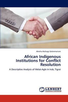 African Indigenous Institutions for Conflict Resolution (Paperback)