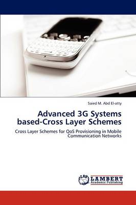 Advanced 3g Systems Based-Cross Layer Schemes (Paperback)