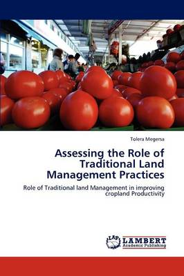 Assessing the Role of Traditional Land Management Practices (Paperback)