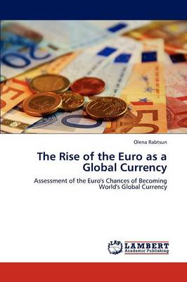 The Rise of the Euro as a Global Currency (Paperback)