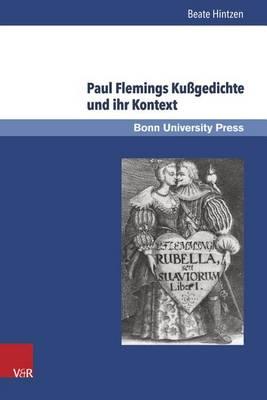 Paul Flemings Kussgedichte Und Ihr Kontext - Super Alta Perennis. Studien Zur Wirkung der Klassischen Ant 14 (Hardback)