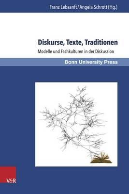 Diskurse, Texte, Traditionen: Modelle Und Fachkulturen in Der Diskussion - Sprache in Kulturellen Kontexten Language in Cultural Contex 2 (Hardback)