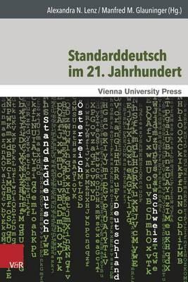 Standarddeutsch Im 21. Jahrhundert: Theoretische Und Empirische Ansatze Mit Einem Fokus Auf Osterreich - Wiener Arbeiten Zur Linguistik 1 (Hardback)