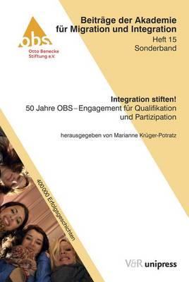 Integration Stiften!: 50 Jahre Obs - Engagement Fur Qualifikation Und Partizipation - Beitrage Der Akademie Fur Migration Und Integration 15 (Paperback)