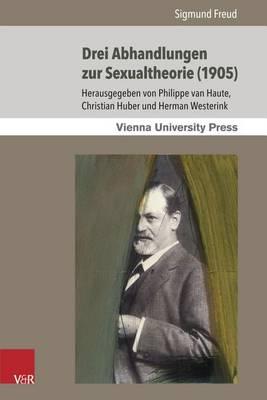 Drei Abhandlungen Zur Sexualtheorie (1905) - Sigmund Freuds Werke 2 (Paperback)