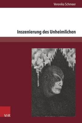 Inszenierung Des Unheimlichen: Prag ALS Topos - Buchillustrationen Der Deutschsprachigen Prager Moderne (1914-1925) (Hardback)