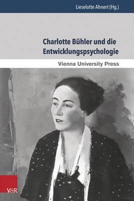 Charlotte Buhler Und Die Entwicklungspsychologie (Paperback)