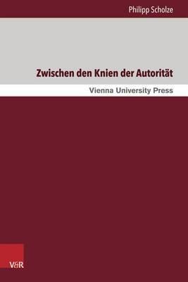 """Zwischen Den Knien Der Autoriteat: Mythos, Liebe, Macht in Heinrich Von Kleists """"Das Keathchen Von Heilbronn"""" (Hardback)"""