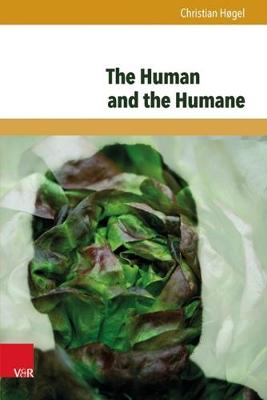 The Human and the Humane: Humanity as Argument from Cicero to Erasmus (Hardback)
