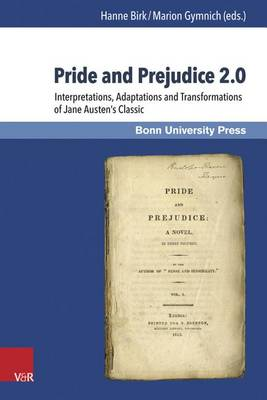 Pride and Prejudice 2.0: Interpretations, Adaptations and Transformations of Jane Austen's Classic. (Hardback)