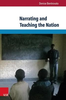 Narrating and Teaching the Nation: The Politics of Education in Pre- And Post-Genocide Rwanda - Eckert. Die Schriftenreihe 138 (Paperback)