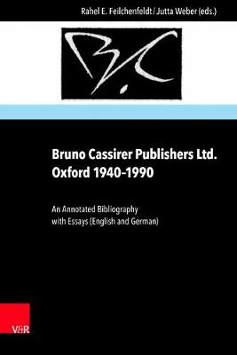 Bruno Cassirer Publishers Ltd. Oxford 1940-1990: An Annotated Bibliography with Essays (English and German) (Hardback)