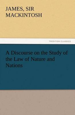 A Discourse on the Study of the Law of Nature and Nations (Paperback)