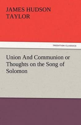Union and Communion or Thoughts on the Song of Solomon (Paperback)