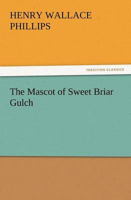 The Mascot of Sweet Briar Gulch (Paperback)