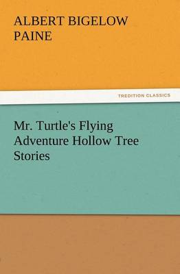 Mr. Turtle's Flying Adventure Hollow Tree Stories (Paperback)