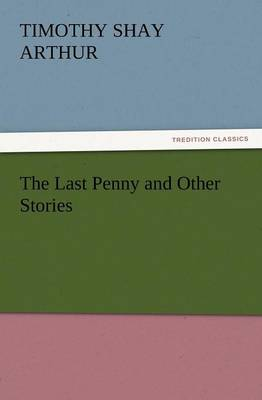 The Last Penny and Other Stories (Paperback)