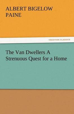 The Van Dwellers a Strenuous Quest for a Home (Paperback)