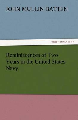 Reminiscences of Two Years in the United States Navy (Paperback)